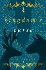 A Kingdom's Curse Cover Image