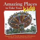 Amazing Places to Take Your Kids Cover Image