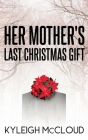 Her Mother's Last Christmas Gift Cover Image