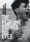 The Perfume Burned His Eyes Cover Image