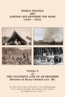 The Colourful Life of an Engineer: Volume 5 - World Travels & London Life Between the Wars (1924 - 1933) Cover Image