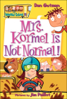Mrs. Kormel Is Not Normal! (My Weird School #11) Cover Image
