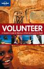 Volunteer: A Traveller's Guide to Making a Difference Around the World Cover Image