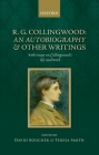 R. G. Collingwood: An Autobiography and Other Writings: With Essays on Collingwood's Life and Work Cover Image