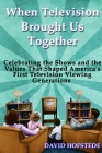 When Television Brought Us Together Cover Image