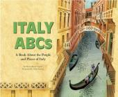 Italy ABCs: A Book about the People and Places of Italy (Country ABCs) Cover Image