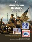 An American History Album: The Story of the United States Told Through Stamps Cover Image