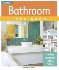 The Bathroom Idea Book (Taunton Idea Book) Cover Image