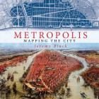 Metropolis: Mapping the City Cover Image