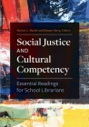 Social Justice and Cultural Competency: Essential Readings for School Librarians Cover Image
