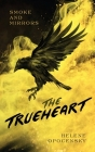 Smoke and Mirrors: The Trueheart Cover Image