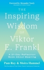 The Inspiring Wisdom of Viktor E. Frankl: A 21-Day Reflection Book About Meaning Cover Image