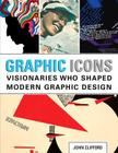 Graphic Icons: Visionaries Who Shaped Modern Graphic Design Cover Image