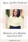 Queen God has Vindicated: Memoirs of a Haitian American Girl: Memoirs of a Haitian American Girl: Memoirs of a Haitian American Girl: Memoirs of Cover Image