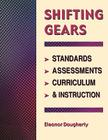 Shifting Gears: Standards, Assessments, Curriculum & Instruction Cover Image