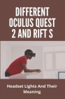Different Oculus Quest 2 And Rift S: Headset Lights And Their Meaning: Oculus Rift S Vs Quest 2 Reddit Cover Image