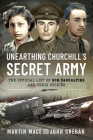 Unearthing Churchill's Secret Army: The Official List of SOE Casualties and Their Stories Cover Image