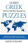 Learn Greek with Word Search Puzzles: Learn Greek Language Vocabulary with Challenging Word Find Puzzles for All Ages Cover Image
