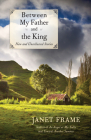Between My Father and the King: New and Uncollected Stories Cover Image