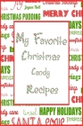 My Favorite Christmas Candy Recipes Journal: 6x9 Blank Cookbook With 60 Recipe Templates And Lined Notes Pages, Holiday Recipe Notebook, DIY Cookbook, Cover Image