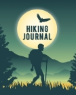 Hiking Journal: Trail Log Book, Hiker's Journal, Hiking Journal With Prompts To Write In, Hiking Log Book, Hiking Gifts Cover Image