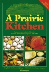 A Prairie Kitchen: Recipes, Poems and Colorful Stories from the Prairie Farmer Magazine, 1841-1900 Cover Image