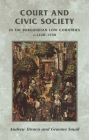 Court and Civic Society in the Burgundian Low Countries C.1420-1530 (Manchester Medieval Sources) Cover Image