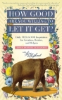 How Good Are You Willing to Let It Get?: Daily FEELGOOD Inspiration for Creatives, Healers, and Helpers Cover Image