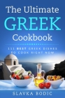 The Ultimate Greek Cookbook: 111 BEST Greek Dishes To Cook Right Now Cover Image