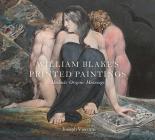 William Blake's Printed Paintings: Methods, Origins, Meanings Cover Image