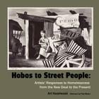 Hobos to Street People: Artists' Responses to Homelessness from the New Deal to the Present Cover Image