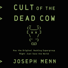 Cult of the Dead Cow: How the Original Hacking Supergroup Might Just Save the World Cover Image