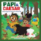 Papi and Caesar: The Monarch Butterfly Cover Image