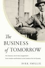 The Business of Tomorrow: The Visionary Life of Harry Guggenheim: From Aviation and Rocketry to the Creation of an Art Dynasty Cover Image