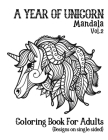 A Year Of Unicorns Mandala Coloring Book For Adults: Beautiful unicorn coloring book For Women, Men, Teens Relaxation with stress relieving with Beaut Cover Image