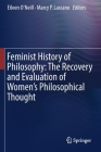 Feminist History of Philosophy: The Recovery and Evaluation of Women's Philosophical Thought Cover Image