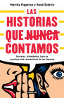 Historias que nunca nos dejaron contar / Stories They Never Let Us Tell Cover Image