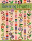 Flowering Favorites from Piece O' Cake D - Print on Demand Edition Cover Image