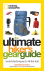 The Ultimate Hiker's Gear Guide: Tools & Techniques to Hit the Trail Cover Image