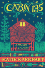 Cabin 135: A Memoir of Alaska (The Alaska Literary Series) Cover Image