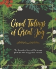 Good Tidings of Great Joy: The Complete Story of Christmas from the New King James Version Cover Image