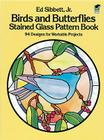 Birds and Butterflies Stained Glass Pattern Book (Dover Stained Glass Instruction) Cover Image