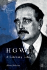 H G Wells: A Literary Life (Literary Lives) Cover Image