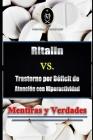 Ritalin VS. Trastorno por Déficit de Atención con Hiperactividad - Mentiras y Verdades Cover Image