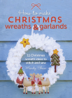 How to Make Christmas Wreaths and Garlands: 11 Christmas Wreath Ideas to Stitch and Sew Cover Image