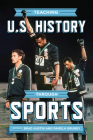 Teaching U.S. History through Sports Cover Image