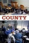 County: Life, Death and Politics at Chicago's Public Hospital Cover Image