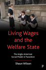 Living Wages and the Welfare State: The Anglo-American Social Model in Transition Cover Image