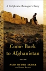 Come Back to Afghanistan: A California Teenager's Story Cover Image