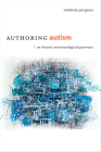 Authoring Autism: On Rhetoric and Neurological Queerness (Thought in the ACT) Cover Image